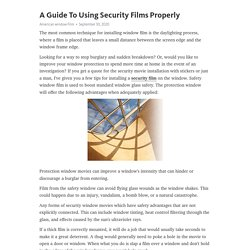 A Guide To Using Security Films Properly