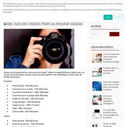 Guide 2020 des visuels pour les réseaux sociaux