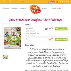 Guide 1: Yoga pour les enfants - 2014 PedaYoga
