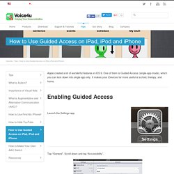 How to Use Guided Access on iPad, iPod and iPhone | Voice4u