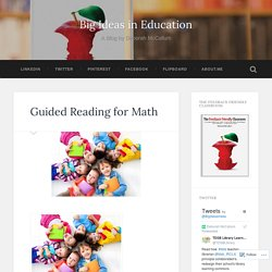 Guided Reading for Math – Big Ideas in Education