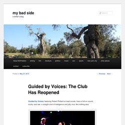 Guided by Voices: The Club Has Reopened - my bad sidemy bad side