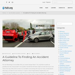 A Guideline To Finding An Accident Attorney - Halt.org
