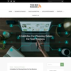 A Guideline For Planning Future For Your Business