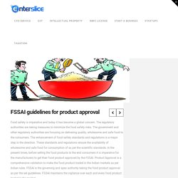 Product approval guidelines by the FSSAI – Enterslice