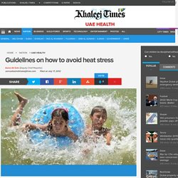 Guidelines on how to avoid heat stress