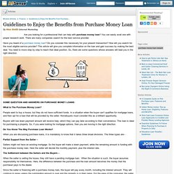 Guidelines to Enjoy the Benefits from Purchase Money Loan by Alex Smith