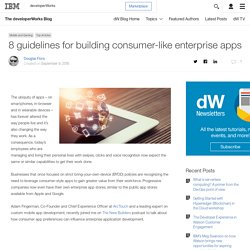 8 guidelines for building consumer-like enterprise apps