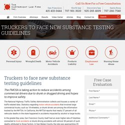 Truckers to face new substance testing guidelines - Cartwright Law