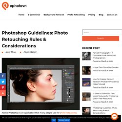 Photoshop Guidelines: Photo Retouching Rules & Considerations