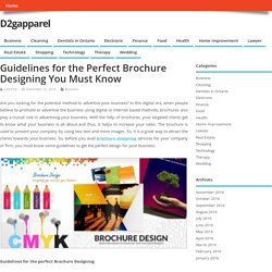 Guidelines for the Perfect Brochure Designing You Must Know – D2gapparel