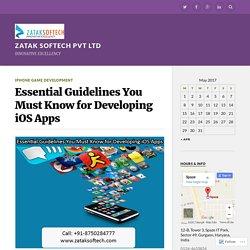 Essential Guidelines You Must Know for Developing iOS Apps – Zatak Softech Pvt Ltd