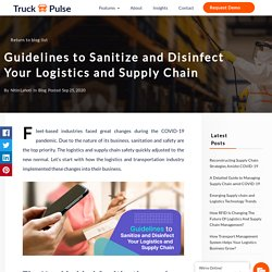 Guidelines to Sanitize and Disinfect Your Logistics and Supply Chain