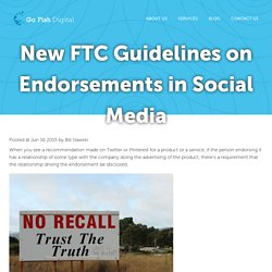 New FTC Guidelines on Endorsements in Social Media - Go Fish Digital