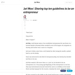 Sharing top ten guidelines to be an entrepreneur
