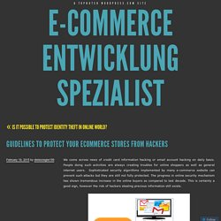 Guidelines To Protect Your Ecommerce Stores From Hackers