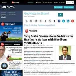 Tariq Drabu Discusses New Guidelines for Healthcare Workers with Bloodborn Viruses in 2016 - EIN News