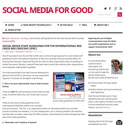 Social media staff guidelines for the International Red Cross Red Crescent (IFRC) : Social Media 4 Good