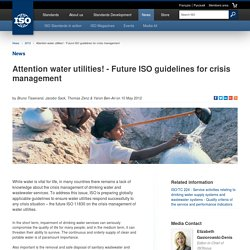 Attention water utilities! - Future ISO guidelines for crisis management (2012-05-10)