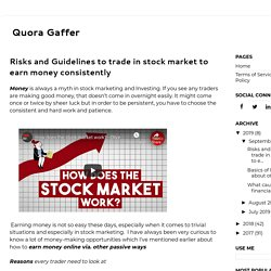 Risks and Guidelines to trade in stock market to earn money consistently