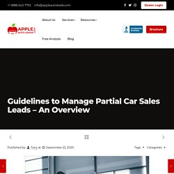 Guidelines To Manage Partial Car Sales Leads - An Overview