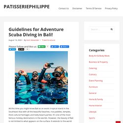 Guidelines for Adventure Scuba Diving in Bali!