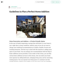 Guidelines to Plan a Perfect Home Addition