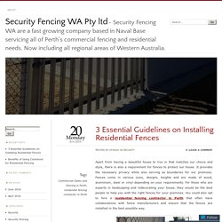 3 Essential Guidelines on Installing Residential Fences