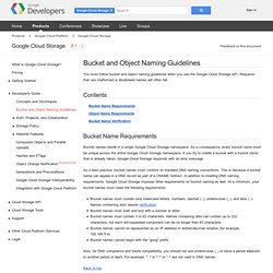 Bucket and Object Naming Guidelines - Google Cloud Storage