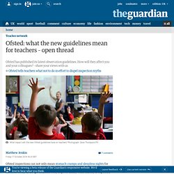 Ofsted: what the new guidelines mean for teachers – open thread