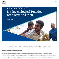 Comment on the APA Guidelines for the Treatment of Boys and Men