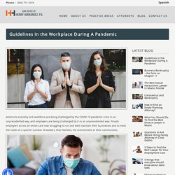 Guidelines in the Workplace During A Pandemic - Top Attorney in Florida
