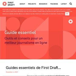 Guides essentiels de First Draft... - First Draft