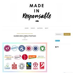 GUIDES DES LABELS TEXTILES – Made in Responsable