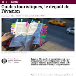 Guides touristiques, le dégoût de l'évasion