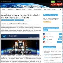 Georgia Guidestones – le plan d'extermination des humains gravé dans la pierre.