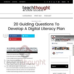 20 Guiding Questions To Develop A Digital Literacy Plan -