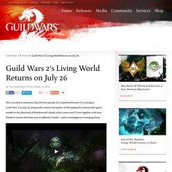 Guild Wars 2′s Living World Returns on July 26