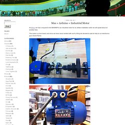 Guilherme Martins : Max + Arduino + Industrial Motor