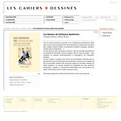 Les Dessins de Guillaume Apollinaire - Claude Debon, Peter Read - Les Cahiers dessinés