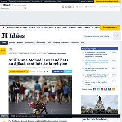 Guillaume Monod : Les candidats au djihad sont loin de la religion