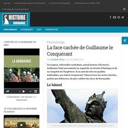 La face cachée de Guillaume le Conquérant - Histoire de la Normandie