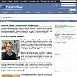 Guillaume Deniau : Quand l'école parle aux parents...