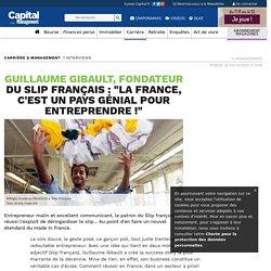 """Guillaume Gibault, fondateur du Slip français : """"La France, c'est un pays génial pour entreprendre !"""""""