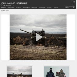 DONBAS CRISIS « Guillaume Herbaut Photography