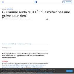 """Guillaume Auda d'iTÉLÉ : """"Ce n'était pas une grève pour rien"""""""