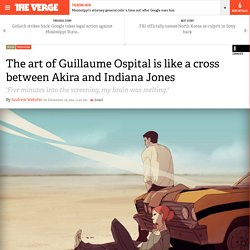 The art of Guillaume Ospital is like a cross between Akira and Indiana Jones