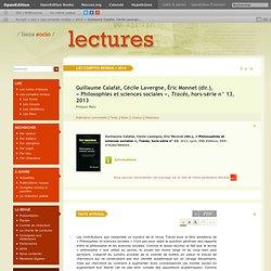 Guillaume Calafat, Cécile Lavergne, Éric Monnet (dir.), «Philosophies et sciences sociales», Tracés, hors-série n° 13, 2013
