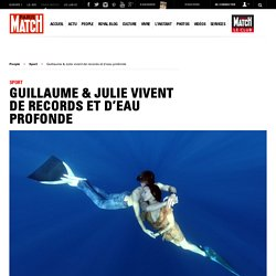 Guillaume & Julie vivent de records et d'eau profonde