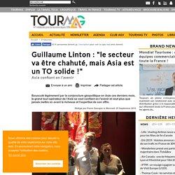 """Guillaume Linton : """"le secteur va être chahuté, mais Asia est un TO solide !"""""""